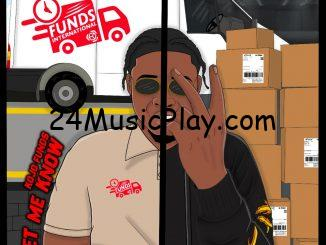 Kojo Funds Let Me Know MP3 DOWNLOAD